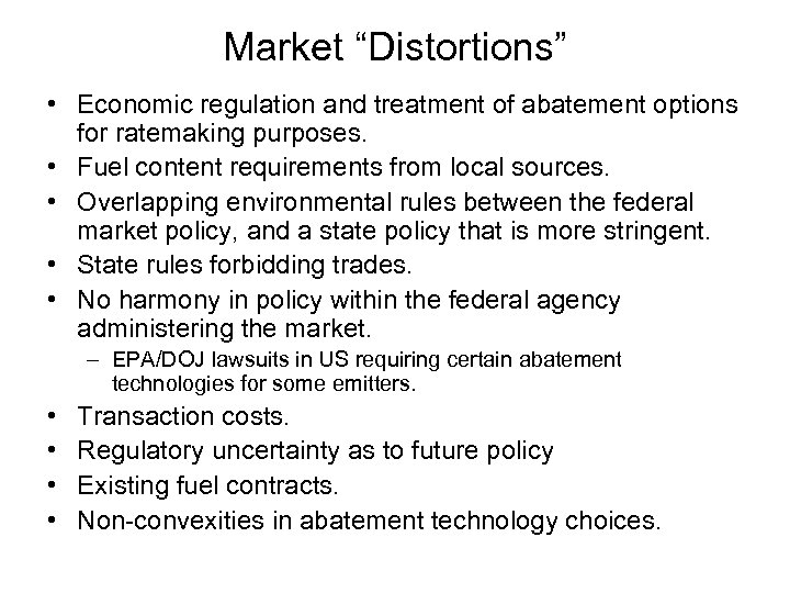 """Market """"Distortions"""" • Economic regulation and treatment of abatement options for ratemaking purposes. •"""