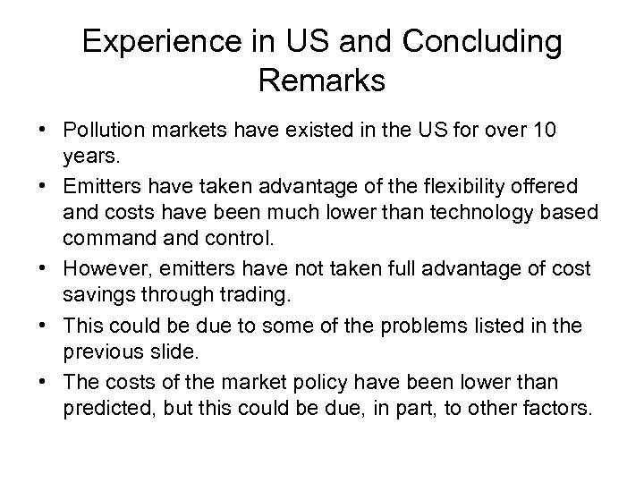 Experience in US and Concluding Remarks • Pollution markets have existed in the US