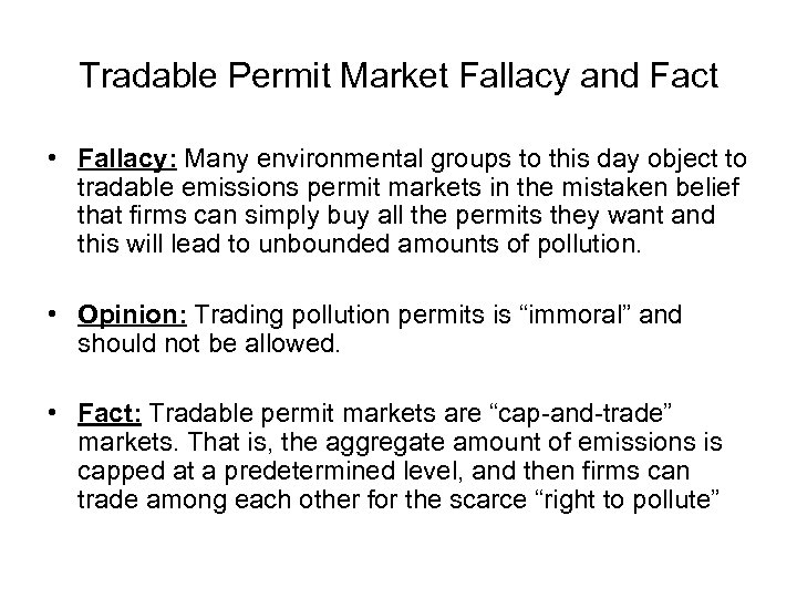 Tradable Permit Market Fallacy and Fact • Fallacy: Many environmental groups to this day