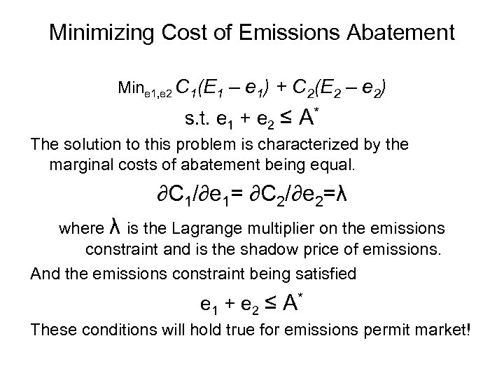 Minimizing Cost of Emissions Abatement Mine 1, e 2 C 1(E 1 – e