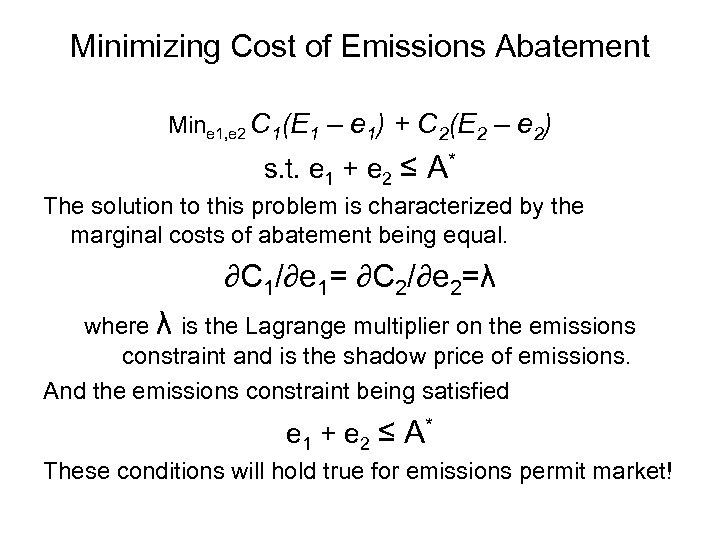 Minimizing Cost of Emissions Abatement Mine 1, e 2 C 1(E 1 – e