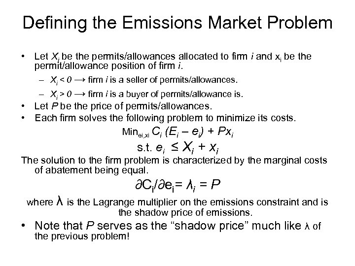 Defining the Emissions Market Problem • Let Xi be the permits/allowances allocated to firm