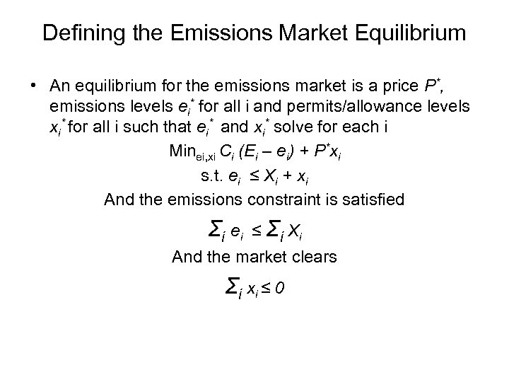 Defining the Emissions Market Equilibrium • An equilibrium for the emissions market is a