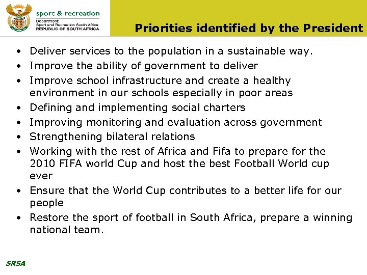 Priorities identified by the President • Deliver services to the population in a sustainable