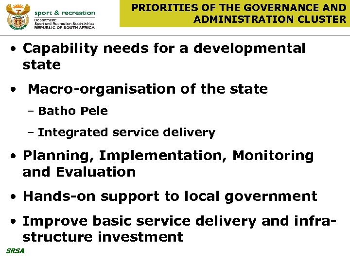 PRIORITIES OF THE GOVERNANCE AND ADMINISTRATION CLUSTER • Capability needs for a developmental state