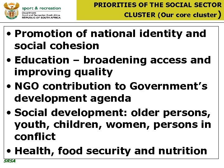 PRIORITIES OF THE SOCIAL SECTOR CLUSTER (Our core cluster) • Promotion of national identity