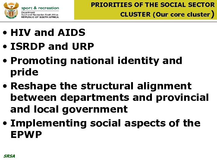 PRIORITIES OF THE SOCIAL SECTOR CLUSTER (Our core cluster) • HIV and AIDS •