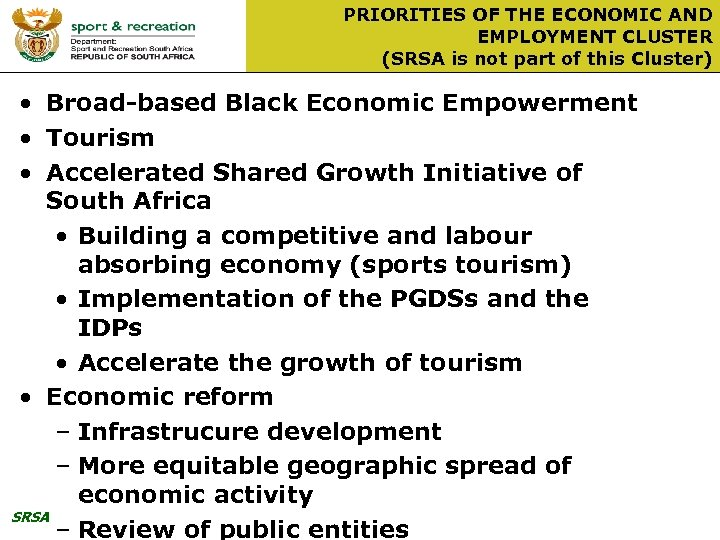PRIORITIES OF THE ECONOMIC AND EMPLOYMENT CLUSTER (SRSA is not part of this Cluster)