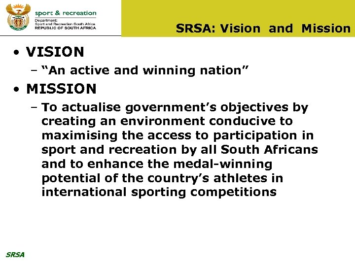 "SRSA: Vision and Mission • VISION – ""An active and winning nation"" • MISSION"