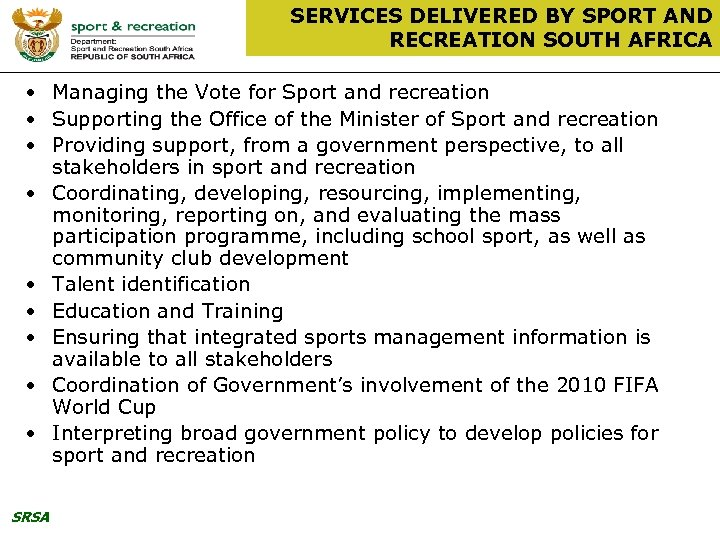 SERVICES DELIVERED BY SPORT AND RECREATION SOUTH AFRICA • Managing the Vote for Sport