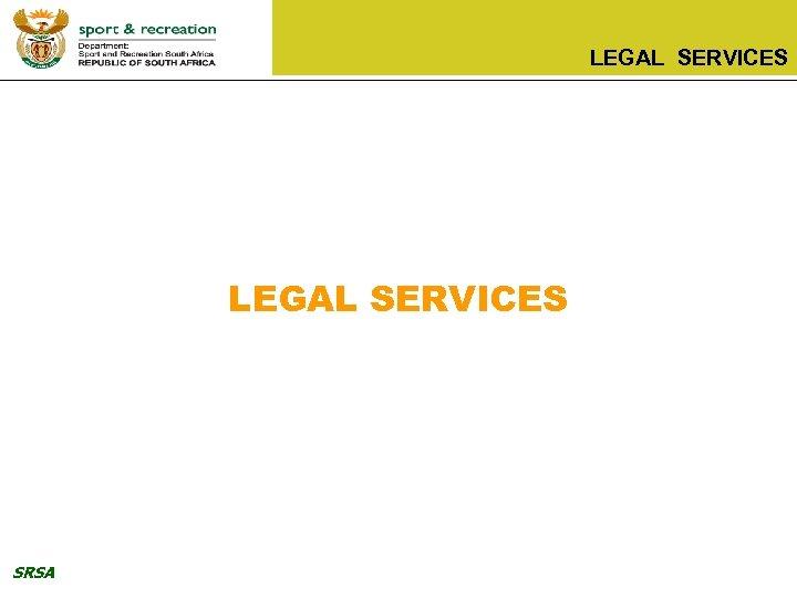 LEGAL SERVICES SRSA