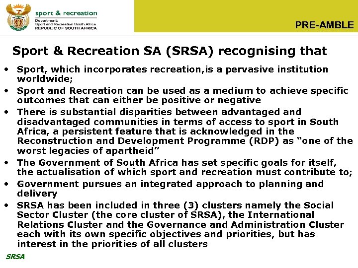 PRE-AMBLE Sport & Recreation SA (SRSA) recognising that • Sport, which incorporates recreation, is