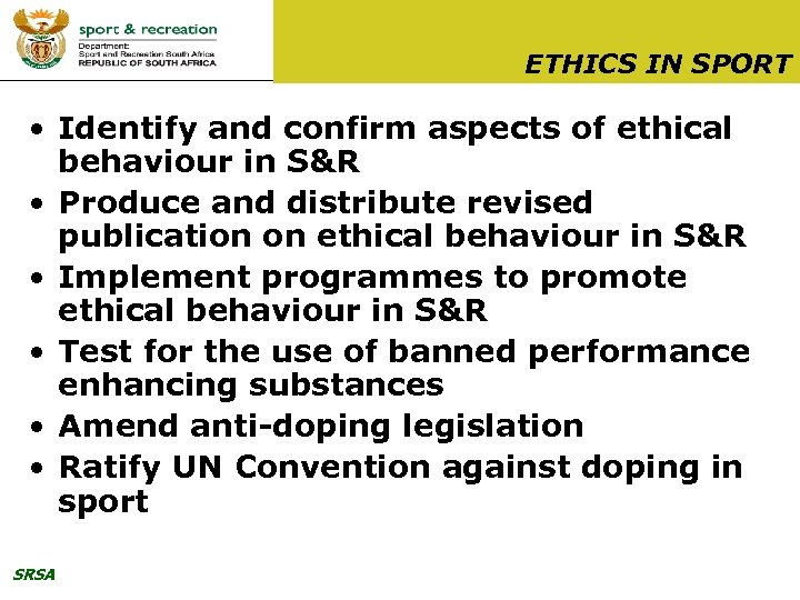 ETHICS IN SPORT • Identify and confirm aspects of ethical behaviour in S&R •