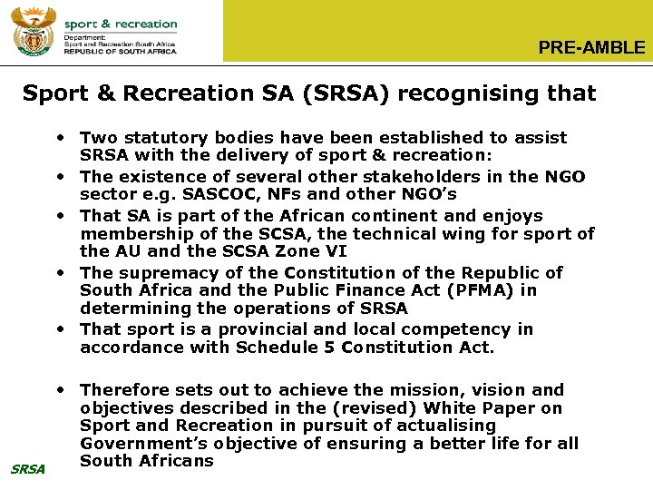 PRE-AMBLE Sport & Recreation SA (SRSA) recognising that • Two statutory bodies have been