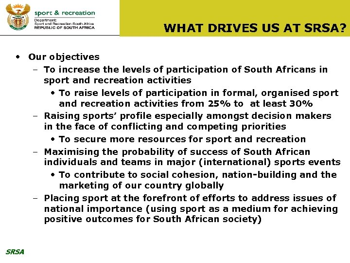 WHAT DRIVES US AT SRSA? • Our objectives – To increase the levels of