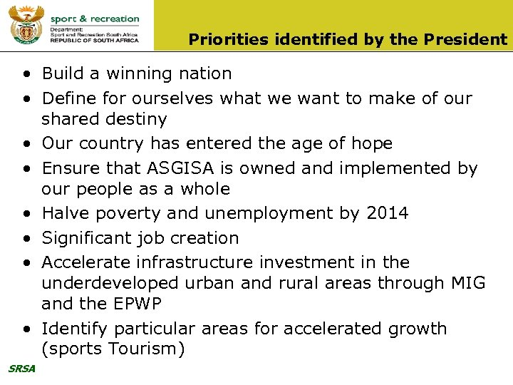 Priorities identified by the President • Build a winning nation • Define for ourselves