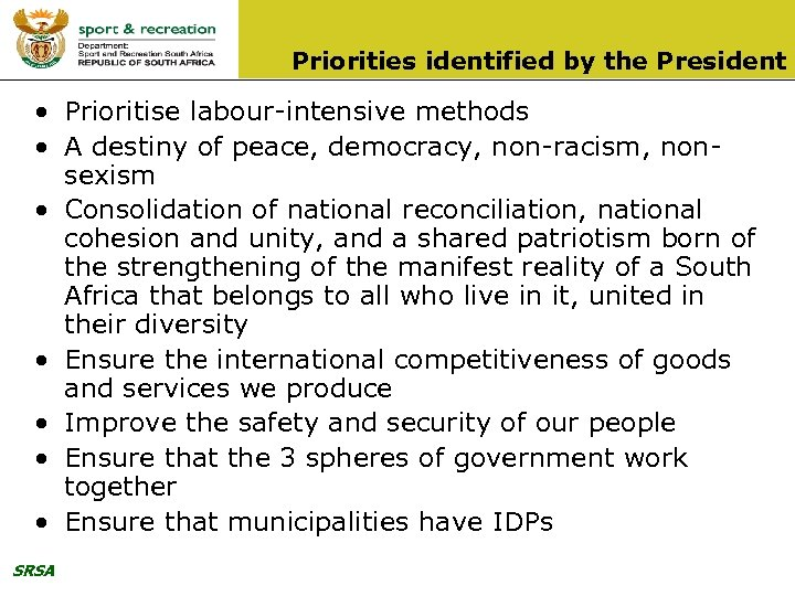 Priorities identified by the President • Prioritise labour-intensive methods • A destiny of peace,