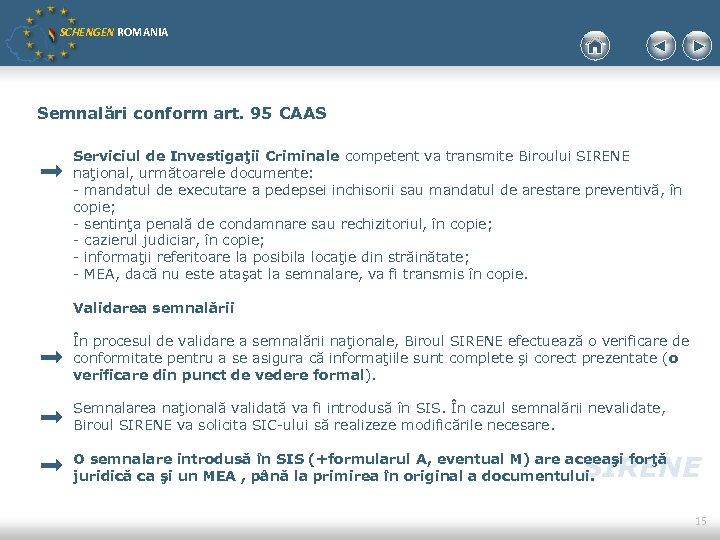 SCHENGEN ROMANIA Semnalări conform art. 95 CAAS Serviciul de Investigaţii Criminale competent va transmite