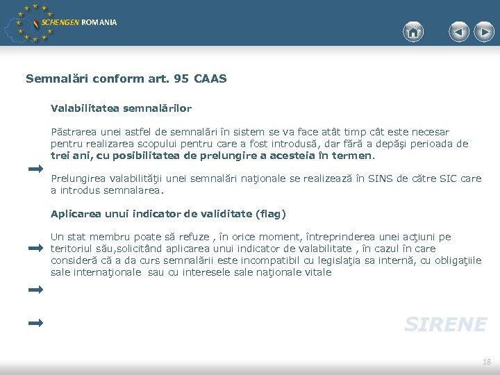 SCHENGEN ROMANIA Semnalări conform art. 95 CAAS Valabilitatea semnalărilor Păstrarea unei astfel de semnalări