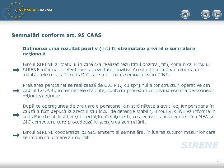 SCHENGEN ROMANIA Semnalări conform art. 95 CAAS Obţinerea unui rezultat pozitiv (hit) în străinătate