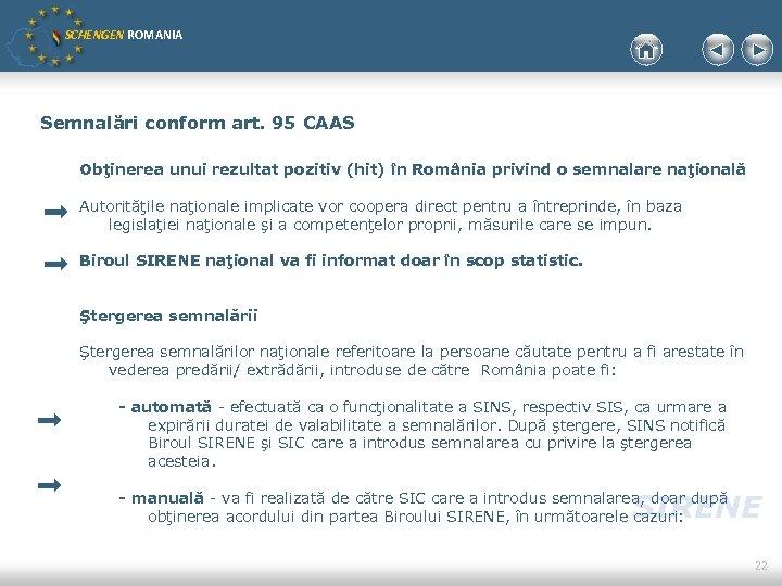 SCHENGEN ROMANIA Semnalări conform art. 95 CAAS Obţinerea unui rezultat pozitiv (hit) în România
