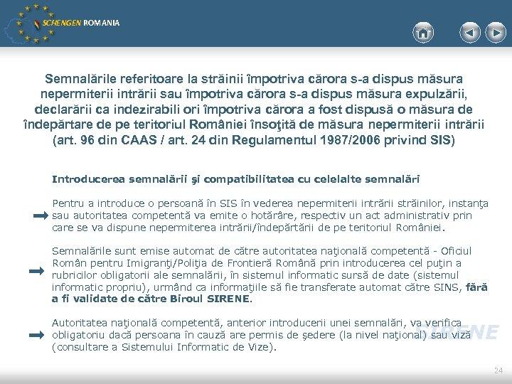 SCHENGEN ROMANIA Semnalările referitoare la străinii împotriva cărora s-a dispus măsura nepermiterii intrării sau