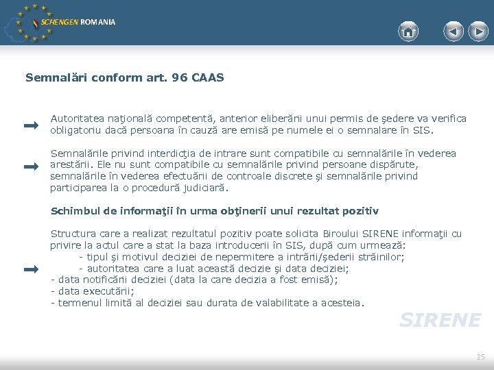 SCHENGEN ROMANIA Semnalări conform art. 96 CAAS Autoritatea naţională competentă, anterior eliberării unui permis