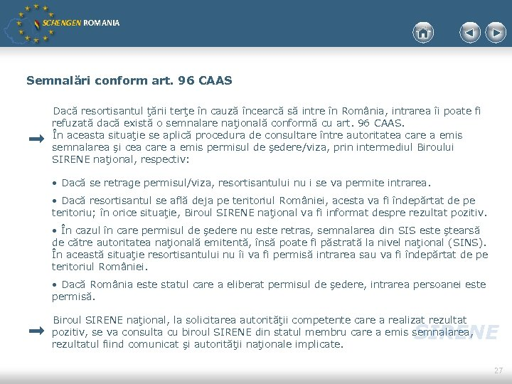 SCHENGEN ROMANIA Semnalări conform art. 96 CAAS Dacă resortisantul ţării terţe în cauză încearcă