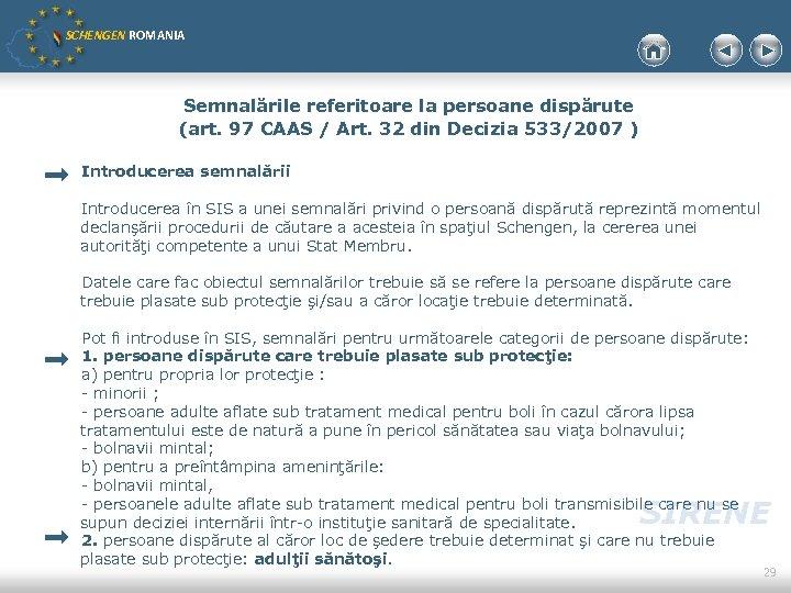 SCHENGEN ROMANIA Semnalările referitoare la persoane dispărute (art. 97 CAAS / Art. 32 din