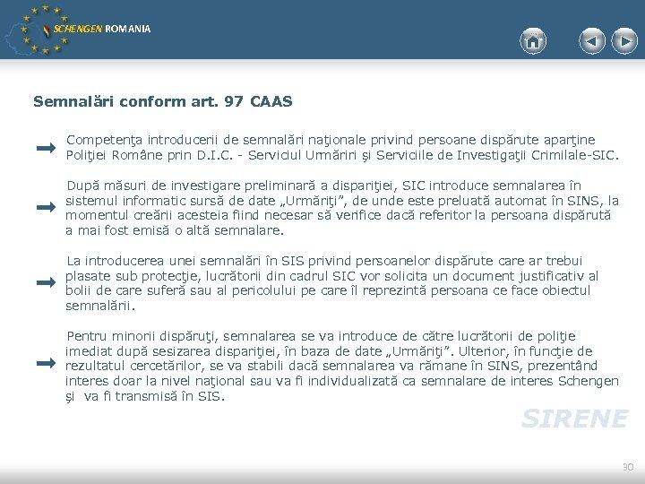 SCHENGEN ROMANIA Semnalări conform art. 97 CAAS Competenţa introducerii de semnalări naţionale privind persoane