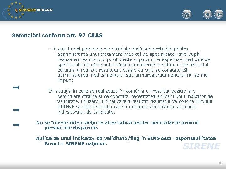 SCHENGEN ROMANIA Semnalări conform art. 97 CAAS - în cazul unei persoane care trebuie