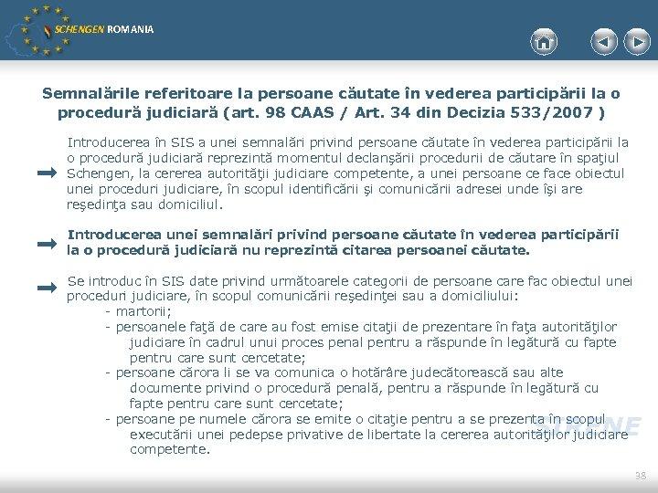 SCHENGEN ROMANIA Semnalările referitoare la persoane căutate în vederea participării la o procedură judiciară