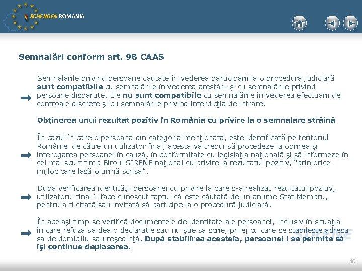 SCHENGEN ROMANIA Semnalări conform art. 98 CAAS Semnalările privind persoane căutate în vederea participării