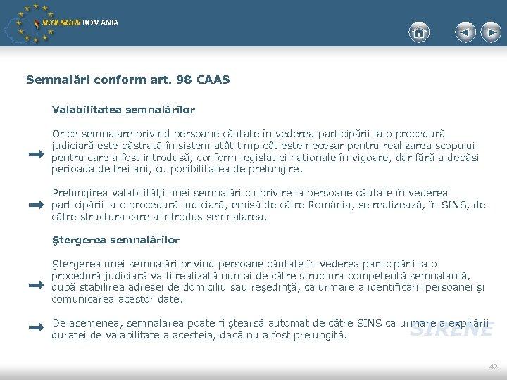 SCHENGEN ROMANIA Semnalări conform art. 98 CAAS Valabilitatea semnalărilor Orice semnalare privind persoane căutate