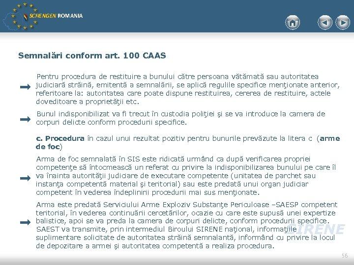 SCHENGEN ROMANIA Semnalări conform art. 100 CAAS Pentru procedura de restituire a bunului către