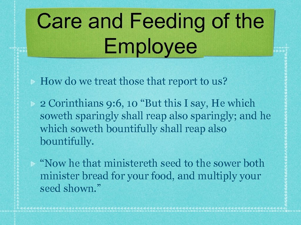 Care and Feeding of the Employee How do we treat those that report to