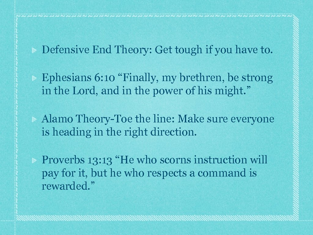 "Defensive End Theory: Get tough if you have to. Ephesians 6: 10 ""Finally, my"