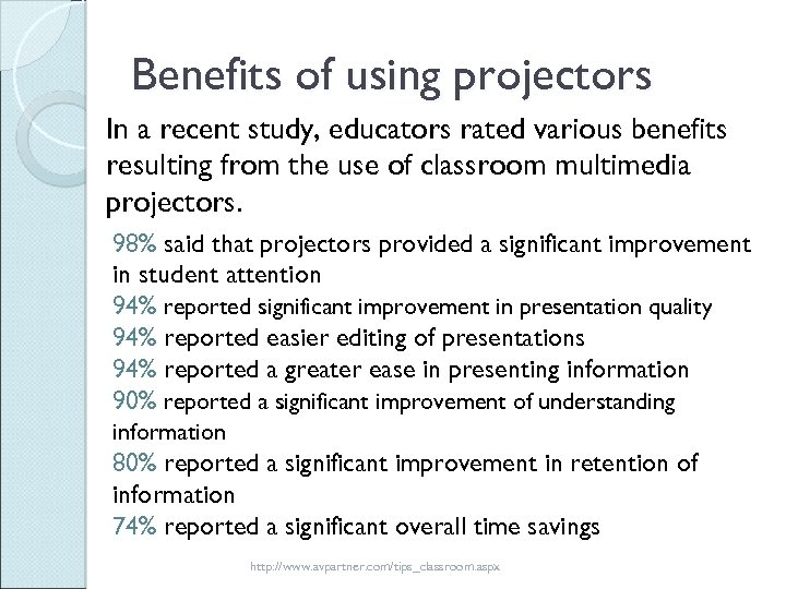 Benefits of using projectors In a recent study, educators rated various benefits resulting from