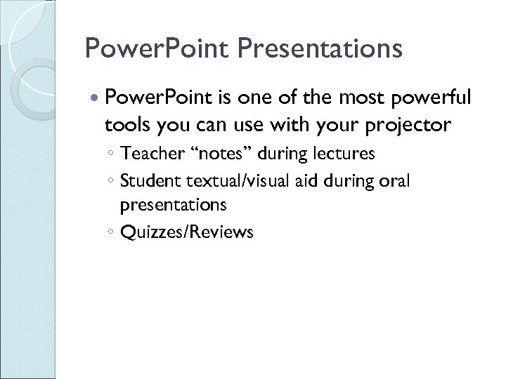 Power. Point Presentations Power. Point is one of the most powerful tools you can