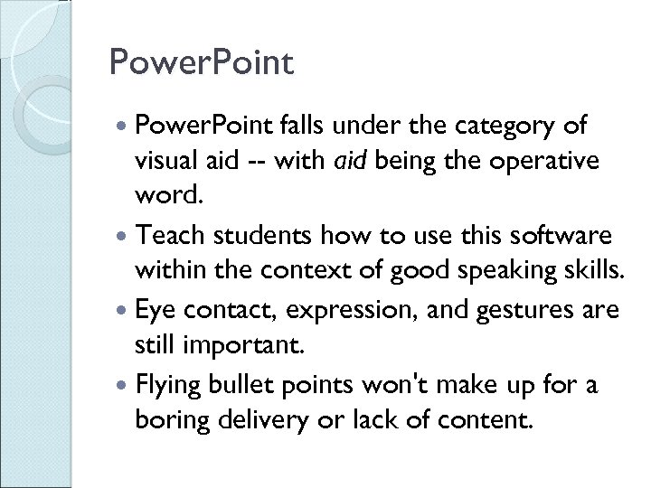 Power. Point falls under the category of visual aid -- with aid being the