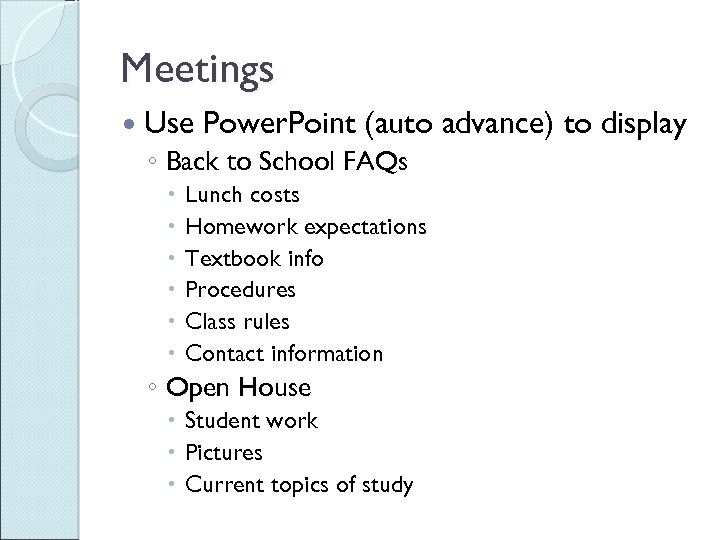 Meetings Use Power. Point (auto advance) to display ◦ Back to School FAQs Lunch