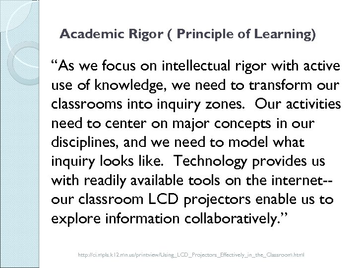 "Academic Rigor ( Principle of Learning) ""As we focus on intellectual rigor with active"