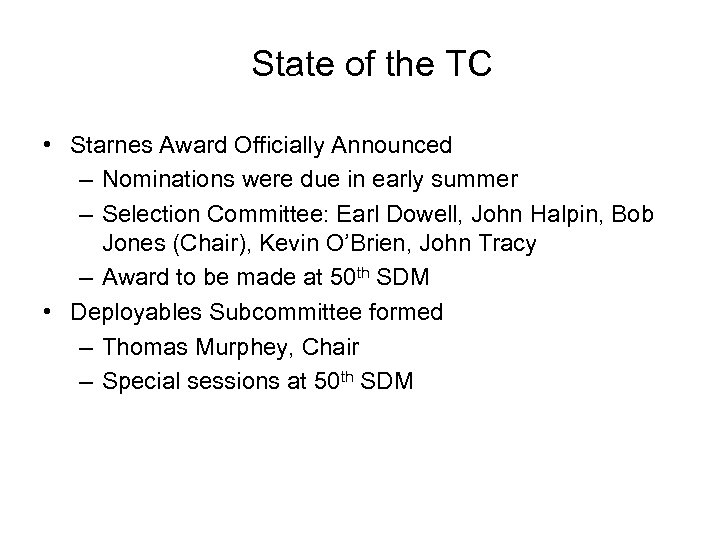 State of the TC • Starnes Award Officially Announced – Nominations were due in