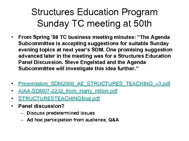 Structures Education Program Sunday TC meeting at 50 th • From Spring ' 08