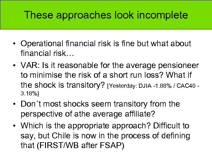 These approaches look incomplete • Operational financial risk is fine but what about financial