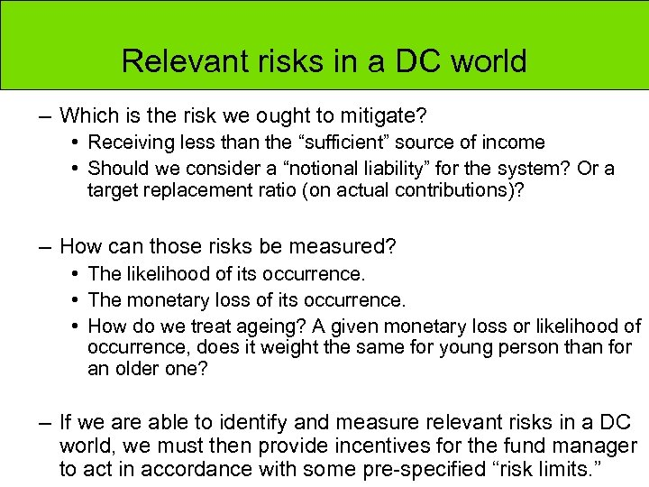 Relevant risks in a DC world – Which is the risk we ought to