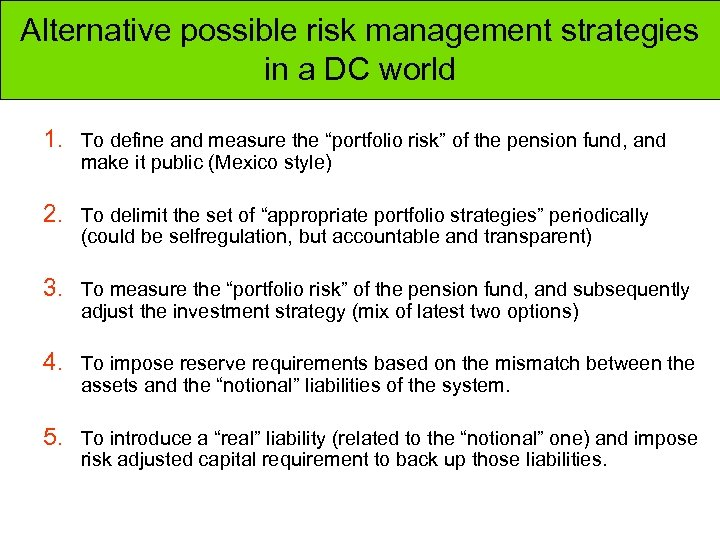 Alternative possible risk management strategies in a DC world 1. To define and measure