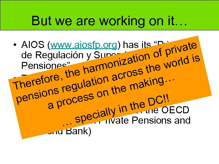 """But we are working on it… • AIOS (www. aiosfp. org) has its """"Principios"""