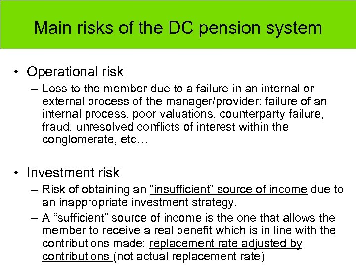 Main risks of the DC pension system • Operational risk – Loss to the