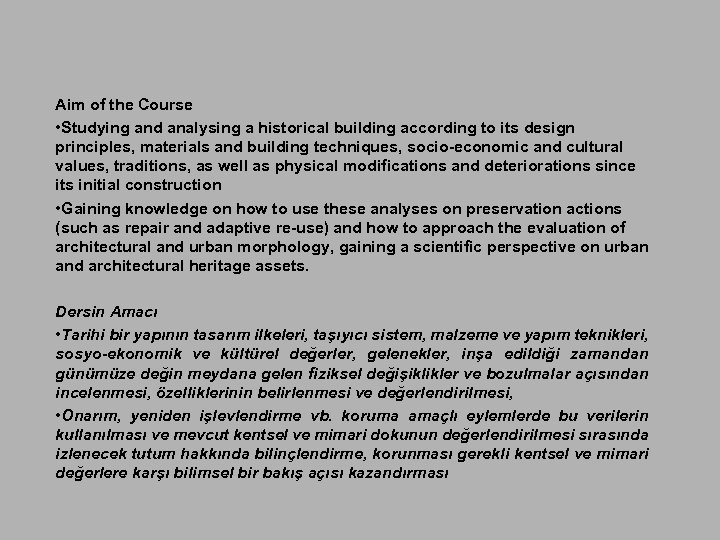 Aim of the Course • Studying and analysing a historical building according to its
